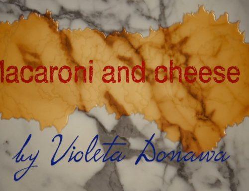 Macaronis au fromage de Maman, par Violeta Donawa